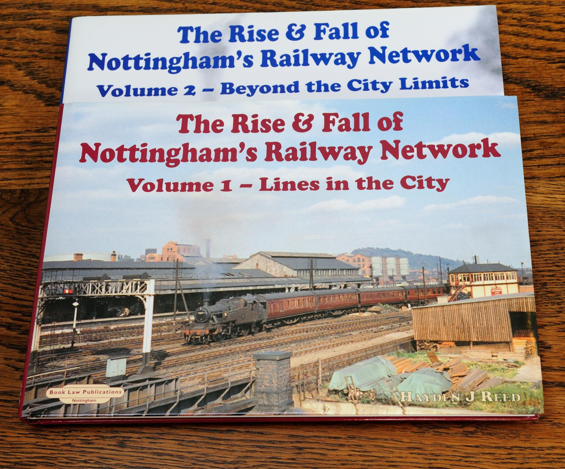 The Rise & Fall of Nottingham's Railway Network Vols I & II